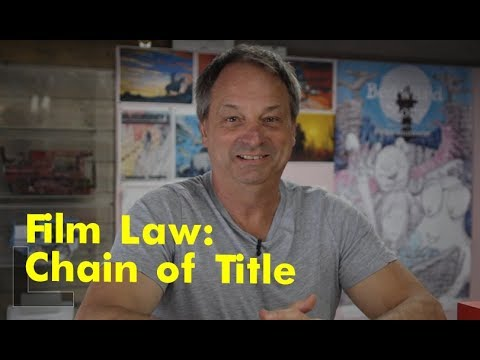 Film Law with Jonathon Perchal. Part 1: Chain of title | Lonely Stick of Dynamite