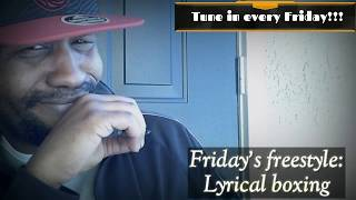 """E.s.d.o.t's Freestyle Friday: Friday joint-""""Lyrical boxing"""""""