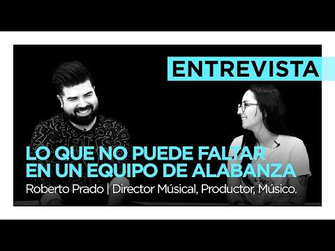 Lo que no puede faltar en tu equipo de Alabanza - Roberto Prado | DIRECTOR MUSICAL