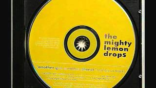 Another Girl, Another Planet - The Mighty Lemon Drops