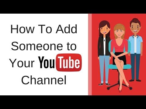 How To Add Someone to Your YouTube Channel - Press Avenue
