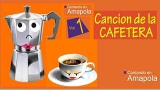 CANCION DE LA CAFETERA