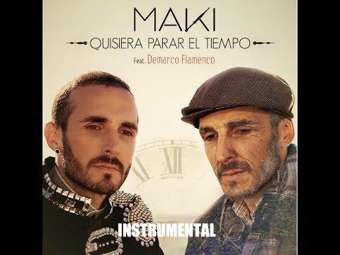 Maki - Quisiera parar el tiempo Feat. Demarco Flamenco [KARAOKE/INSTRUMENTAL]