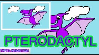 PTERODACTYL | TAPIIS FAVOURITE DINOSAURS | youtube for kids | animation channel for kids