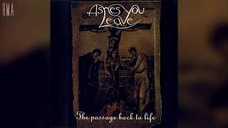 Watch Ashes You Leave The Passage Back To Life video