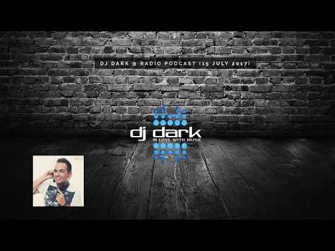 Dj Dark @ Radio Podcast (15 July 2017)