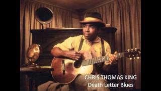CHRIS THOMAS KING - Death Letter Blues