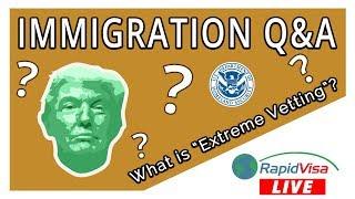 RapidVisa Live - Extreme Vetting & Immigration Q&A