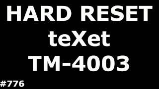 Video Resetting the settings of teXet TM-4003 (Hard Reset teXet TM-4003) download MP3, 3GP, MP4, WEBM, AVI, FLV April 2018
