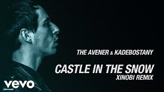 The Avener, Kadebostany - Castle in the snow (Xinobi Remix)