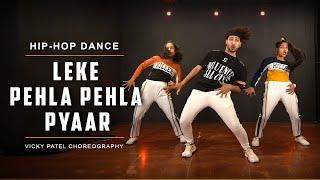 Leke Pehla Pehla Pyaar ( Remix ) Dance Video   Vicky Patel Choreography   Hip-Hop