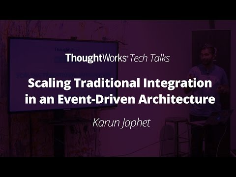 Scaling Traditional Integration in an Event-Driven Architecture - Karun Japhet  |  TW Tech Talks
