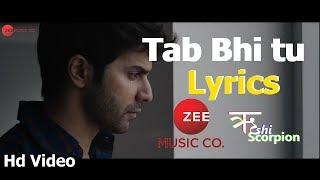 Tab Bhi Tu * October * Varun Dhawan * Rahat Fateh Ali Khan * Anupam Roy * Zee Music * Rushi Scorpion