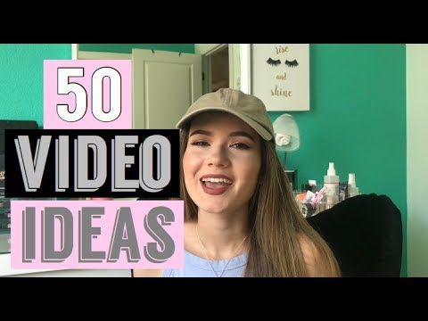 50 VIDEO IDEAS//FOR BEAUTY, LIFESTYLE CHANNELS & MORE