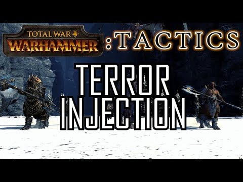 TERROR INJECTION! - Total War Tactics: Warhammer