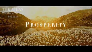 Prosperity TRAILER | Atlas Emotions Series Podcast