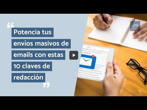 Potencia tus envíos masivos de emails con estas 10 claves de redacción