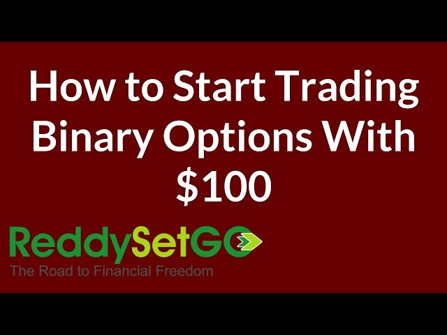 Start trading binary options with $100