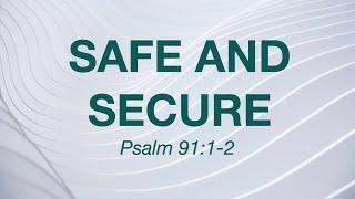 Kingdom House   Safe and Secure   July 18, 2021