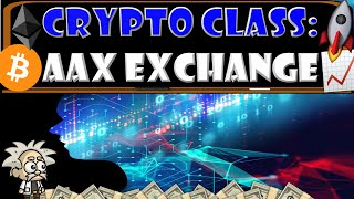 CRYPTO CLASS: AAX EXCHANGE | A…