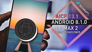 Stable Android Oreo 8.1 rom for LeEco Le Max 2 | AICP 13.1 | New Features + Mini Review