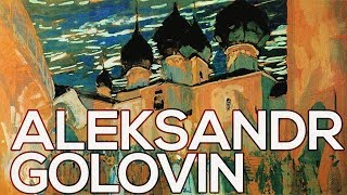 Aleksandr Golovin: A collection of 120 works (HD)