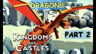 Kingdoms And Castles (macOS) - PART 2 - DRAGON SIGHTINGS!! - Gameplay Walkthrough