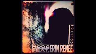 COLLIDE by MOOG feat. Erin Renee (OFFICIAL Full Version)