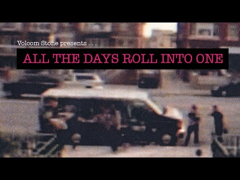 Volcom Stone Presents: All The Days Roll Into One