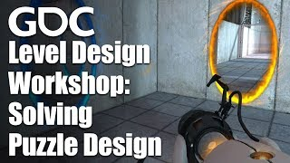 Level Design Workshop: Solving Puzzle Design