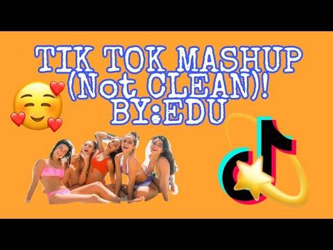 Tik Tok Mashup (NOT CLEAN!!) BY EDU