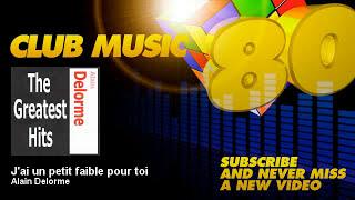 Alain Delorme - J'ai un petit faible pour toi - ClubMusic80s