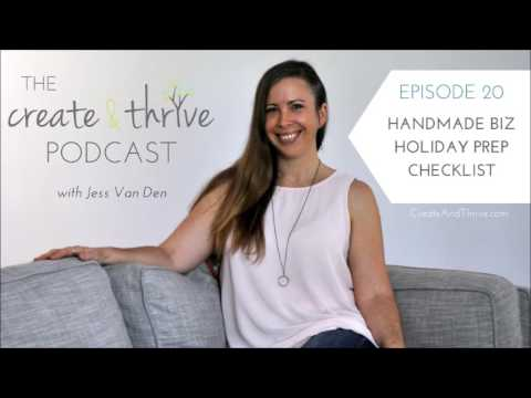 Handmade Business Holiday Prep Checklist - The Create & Thrive Podcast Episode 20