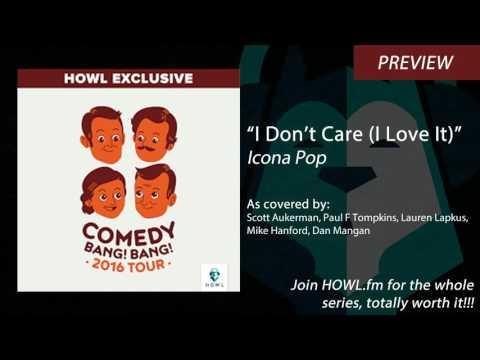 Comedy Bang Bang - I Don't Care (Icona Pop Cover)