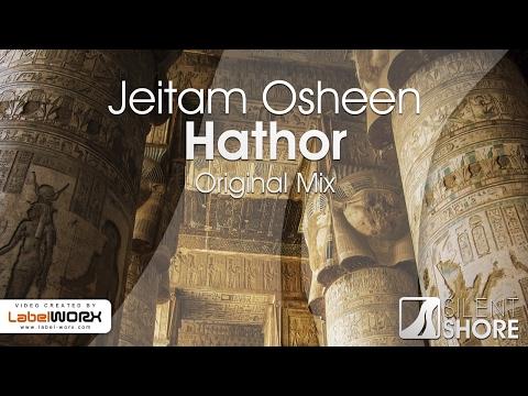 Jeitam Osheen - Hathor (Original Mix) [OUT NOW]