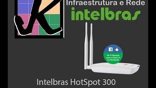 Facebook HotSpot 300 - Intelbras, passo a passo