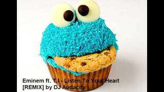 Eminem ft. T.I - Listen To Your Heart [REMIX] by DJ Audacity