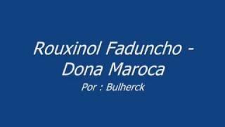 vuclip Rouxinol Faduncho - Dona Maroca
