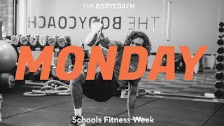 Schools Fitness Week | Mon 12th March | The Body Coach