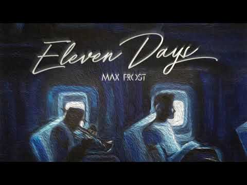 Max Frost - Eleven Days [Official Audio]