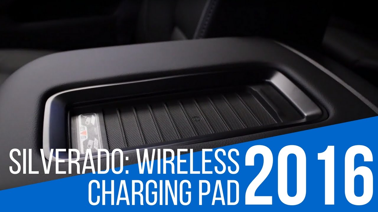 2016 Chevrolet Silverado Wireless Charging Pad Youtube