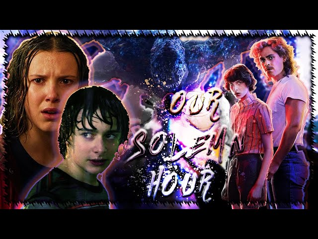 ► Tribute ϟ Stranger Things | 🌀 Our solemn Hour 🌀