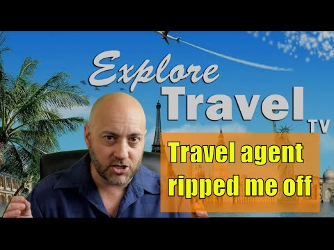 travel agent ripped me off, don't let this happen to you!