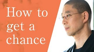 How to get a chance|莫妄想 [Japanese Zen master lessons]