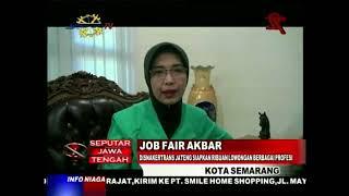 Disnakertrans Jateng Siapkan Ribuan Lowongan Berbagai Profesi Di Job Fair Akbar
