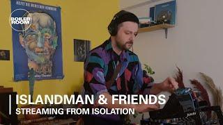 Islandman & Friends   Boiler Room: Streaming From Isolation With Night Dreamer & Worldwide FM