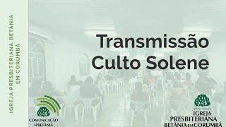 Transmissão do Culto Solene ao Senhor | 2ª Crônicas 34; 1-2 | Presb. Jonatas Campos | 21MAR2021