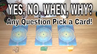 YES, NO, WHEN, WHY? Ask Any Question & Pick a Card!! Straight Answers!!