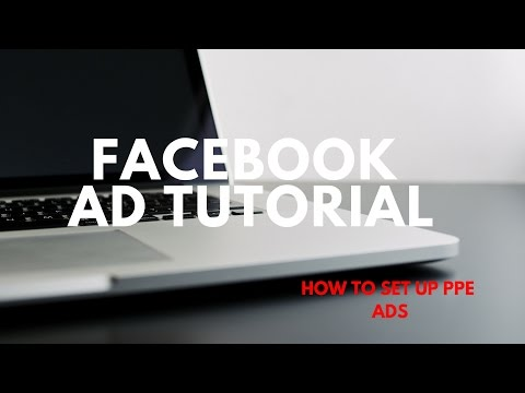 Facebook Ads Tutorial: How to Create PPE Ads in 2017