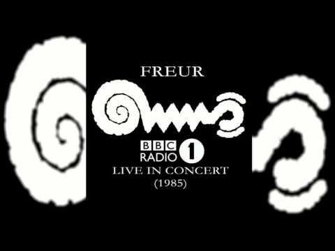Freur  BBC Radio 1   in Concert 1985
